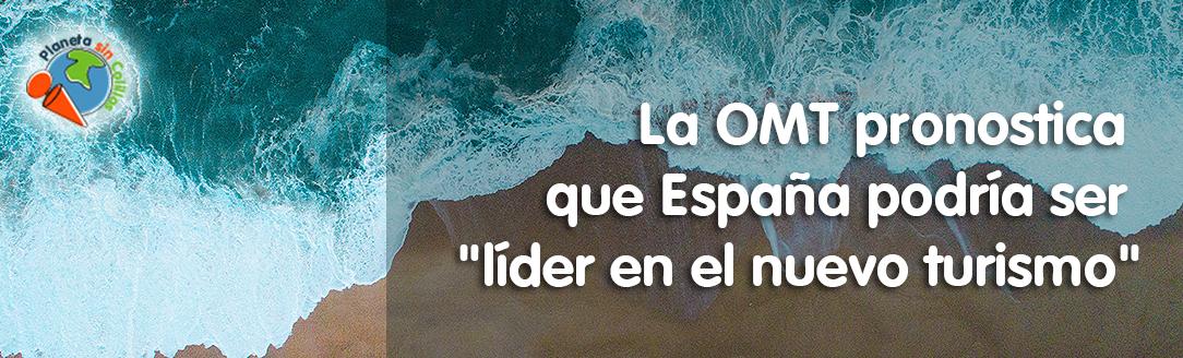 """La OMT pronostica que España podría ser """"líder en el nuevo turismo"""""""